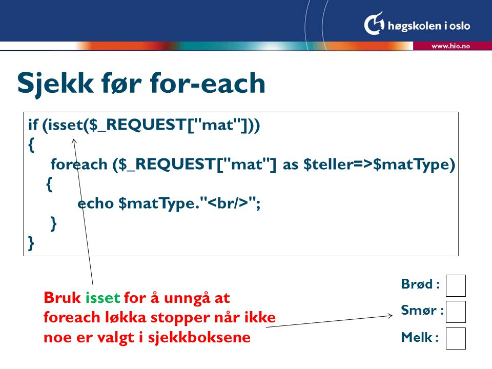 Sjekk før for-each if (isset($_REQUEST[ mat ])) {